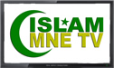 Islam MNE TV live stream